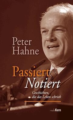 Passiert notiert - Peter Hahne - E-Book