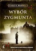 Wybór Zygmunta - Carlo A. Martigli - ebook