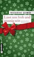 Lasst uns froh und grausig sein - Friederike Schmöe - E-Book