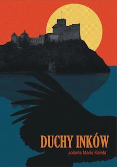 Duchy Inków - Jolanta Maria Kaleta - ebook