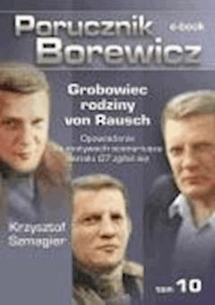 Porucznik Borewicz. Grobowiec rodziny von Rausch. Tom 10 - Krzysztof Szmagier - ebook
