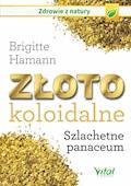 Złoto koloidalne. Szlachetne panaceum - Brigitte Hamann - ebook