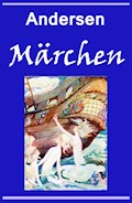 Märchen - Hans Christian Andersen - E-Book