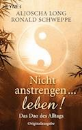 Nicht anstrengen -- leben! - Ronald Schweppe - E-Book