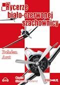 Rycerze biało-czerwonej szachownicy - Bohdan Arct - audiobook