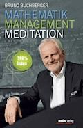 Mathematik – Management – Meditation - Bruno Buchberger - E-Book