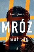 Hashtag - Remigiusz Mróz - ebook