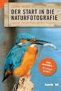 Der Start in die Naturfotografie - Thomas Kaiser - E-Book