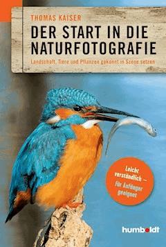 Der Start in die Naturfotografie - Thomas Kaiser - E-Book
