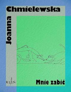 Mnie zabić - Joanna Chmielewska - ebook