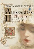 Aleksander i piękna Helena - Zenon Gołaszewski - ebook