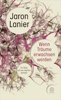 Wenn Träume erwachsen werden - Jaron Lanier - E-Book