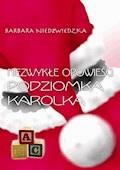 Niezwykłe opowieści Podziomka Karolka - Barbara Niedźwiedzka - ebook