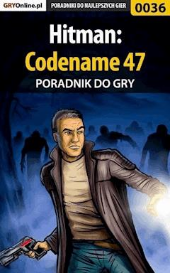 "Hitman: Codename 47 - poradnik do gry - mass(a, Artur ""Metatron"" Falkowski - ebook"