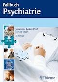 Fallbuch Psychiatrie - Johannes Becker-Pfaff - E-Book