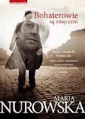 Bohaterowie są zmęczeni - Maria Nurowska - ebook