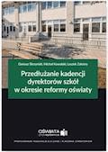 Przedłużanie kadencji dyrektorów szkół w okresie reformy oświaty - Dariusz Skrzyński, Michał Kowalski, Leszek Zaleśny - ebook