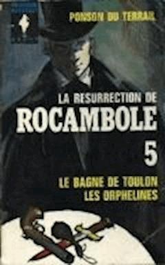 La Résurrection de Rocambole - Tome I - Le Bagne de Toulon - Antoinette - Pierre Ponson du Terrail - ebook