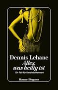 Alles, was heilig ist - Dennis Lehane - E-Book