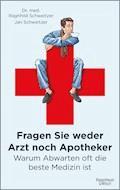 Fragen Sie weder Arzt noch Apotheker - Jan Schweitzer - E-Book