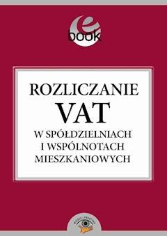 Rozliczanie VAT w spółdzielniach i wspólnotach mieszkaniowych - Ewa Lisiecka - ebook