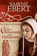 Das Geheimnis der Hebamme - Sabine Ebert - E-Book