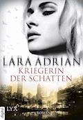 Kriegerin der Schatten - Lara Adrian - E-Book