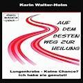 Auf dem besten Weg zur Heilung - Karin Walter-Helm - Hörbüch