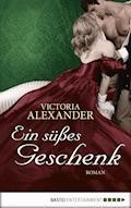 Ein süßes Geschenk - Victoria Alexander - E-Book