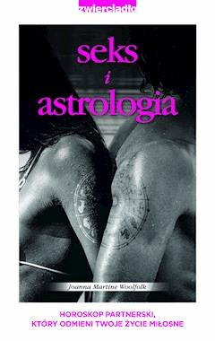 Seks i astrologia - Joanna Martine Woolfolk - ebook