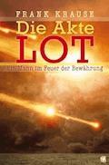 Die Akte Lot - Frank Krause - E-Book