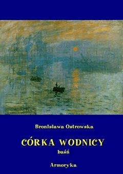 Córka wodnicy - Bronisława Ostrowska - ebook