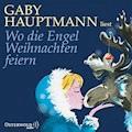 Wo die Engel Weihnachten feiern - Gaby Hauptmann - Hörbüch