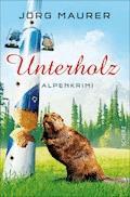 Unterholz - Jörg Maurer - E-Book