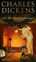 Alle Weihnachtserzählungen - Charles Dickens - E-Book