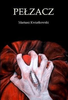 Pełzacz - Mariusz Kwiatkowski - ebook