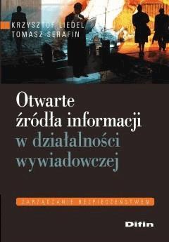 Otwarte źródła informacji w działalności wywiadowczej - Krzysztof Liedel, Tomasz Serafin - ebook
