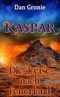 Kaspar - Die Reise nach Feuerland - XXL LESEPROBE - Dan Gronie - E-Book