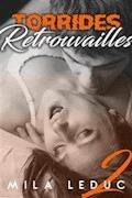 Torrides Retrouvailles (TOME 2) - Mila Leduc - E-Book