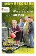 Wer erbt, muss auch gießen - Renate Bergmann - E-Book + Hörbüch