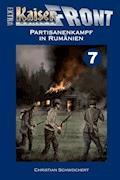 KAISERFRONT Extra, Band 7: Partisanenkampf in Rumänien - Christian Schwochert - E-Book