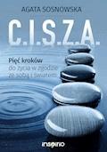 C.I.S.Z.A. Pięć kroków do życia w zgodzie ze sobą i światem - Agata Sosnowska - ebook