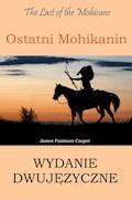 Ostatni Mohikanin Wydanie dwujęzyczne angielsko-polskie - James Fenimore Cooper - ebook