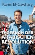 Tagebuch der arabischen Revolution - Karim El-Gawhary - E-Book