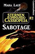 Sternenkommando Cassiopeia 2: Sabotage (Science Fiction Abenteuer) - Mara Laue - E-Book