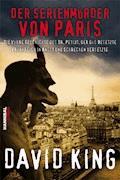 Der Serienmörder von Paris - David King - E-Book