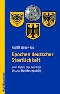 Epochen deutscher Staatlichkeit - Rudolf Weber-Fas - E-Book