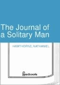 The Journal of a Solitary Man - Nathaniel Hawthorne - ebook