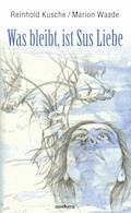 Was bleibt, ist Sus Liebe - Reinhold Kusche - E-Book