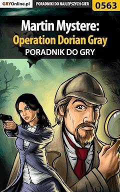 "Martin Mystere: Operation Dorian Gray - poradnik do gry - Katarzyna ""kassiopestka"" Pestka - ebook"